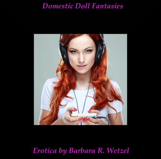Domestic Doll Fantasies